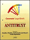 Casenote legal briefs. Antitrust : Antitrust, Keyed to courses using Pitofsky, Goldschmid and Wood's Trade Regulation: Cases and Materials