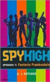LA Factoria Frankestein (Spy High, #1)