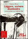 Leggere, Scrivere, Disobbedire by Stefano Benni