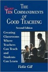 The Eleven Commandments of Good Teaching: Creating Classrooms Where Teachers Can Teach and Students Can Learn
