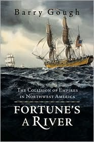 fortune-s-a-river-the-collision-of-empires-in-northwest-america