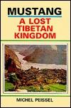 Mustang; A Lost Tibetan Kingdom