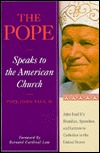 The Pope Speaks to the American Church: John Paul II's Homilies, Speeches, and Letters to Catholics in the United States