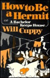 How to Be a Hermit, or a Bachelor Keeps House by Will Cuppy