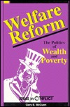Welfare Reform: The Politics of Wealth and Poverty (Ideas in Conflict Series)