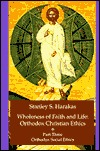 Wholeness of Faith and Life by Stanley S. Harakas