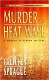 Murder in a Heat Wave (Martha Patterson, #3)
