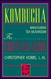 Kombucha: Tea Mushroom : The Essential Guide