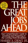 The Great Jobs Ahead by Harry S. Dent Jr.