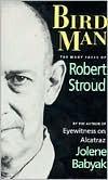 Birdman: The Many Faces of Robert Stroud
