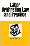 Labor Arbitration Law And Practice In A Nutshell
