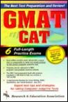 GMAT CAT -- The Best Test Preparation for the Graduate Management Admission Test