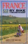 France by Bike: 14 Tours Geared for Discovery
