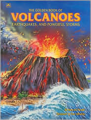 Volcanoes, Earthquakes and Storms (Golden Favorites Series)