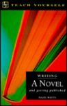 Writing a Novel: And Getting Published