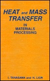 Heat And Mass Transfer In Materials Processing