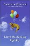 Leave the Building Quickly: True Stories
