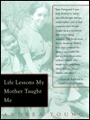 Life Lessons My Mother Taught Me by Andrea Young