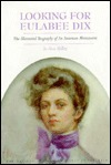 Looking for Eulabee Dix: The Illustrated Biography of an American Miniaturist