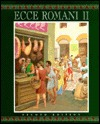 Ecce Romani II: Home and School Pastimes and Ceremonies