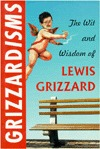 Grizzardisms:: The Wit and Wisdom of Lewis Grizzard