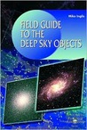 Field Guide to the Deep Sky Objects by Mike Inglis