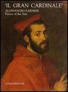 Il Gran Cardinale: Alessandro Farnese, Patron of the Arts
