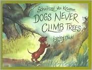 Schnitzel Von Krumm: Dogs Never Climb Trees