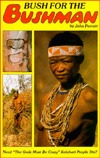 "Bush for the Bushman: Need ""The Gods Must Be Crazy"" Kalahari People Die?"