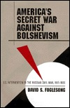 Americas Secret War Against Bolshevism