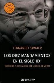 Los diez mandamientos en el siglo XXI by Fernando Savater