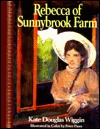 Rebecca of Sunnybrook Farms by Kate Douglas Wiggin