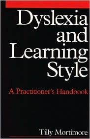 Dyslexia and Learning Style: A Practitioner's Handbook