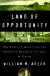 Land of Opportunity: One Family's Quest for the American Dream in the Age of Crack