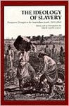 The Ideology of Slavery: Proslavery Thought in the Antebellum South, 1830--1860