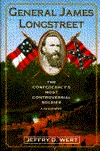 General James Longstreet: The Confederacy's Most Controversial Soldier: A Biography