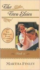 The Two Elsies (The Original Elsie Classics #11)