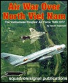 Air War Over North Vietnam: The Vietnamese Peoples Air Force: 1949-1975(Squadron/Signal Vietnam Studies Group 6075)