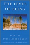 The Fever of Being by Luis Alberto Urrea
