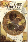 The Vanished Library. A Wonder of the Ancient World by Luciano Canfora