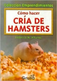 Como hacer cria de hamsters/ How to Raise Hamsters