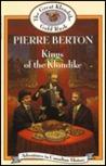 Kings of the Klondike  by Pierre Berton