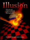 Illusion: The Art and Craft of Special Effects for Still Photographers