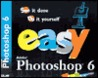 Easy Adobe Photoshop 6