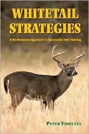 Whitetail Strategies: A No-Nonsense Approach to Successful Deer Hunting