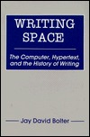 Writing Space: The Computer, Hypertext, and the History of Writing