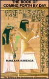 The Book of Coming Forth by Day by Maulana Karenga