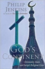 God's Continent: Christianity, Islam, and Europe's Religious Crisis