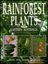 Rainforest Plants of Eastern Australia