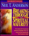 Breaking Through to Spiritual Maturity